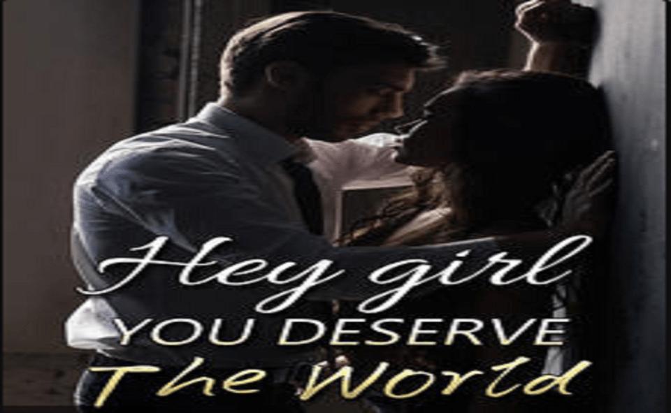 Image Of Hey Girl You Deserve The World Novel