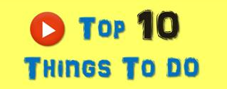 Top 10 Things to do in