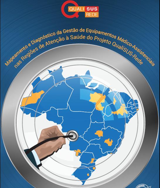 Artigo #1 da série: Ministério da Saúde – Mapeamento e Diagnóstico da Gestão de Equipamentos Médico-Assistenciais