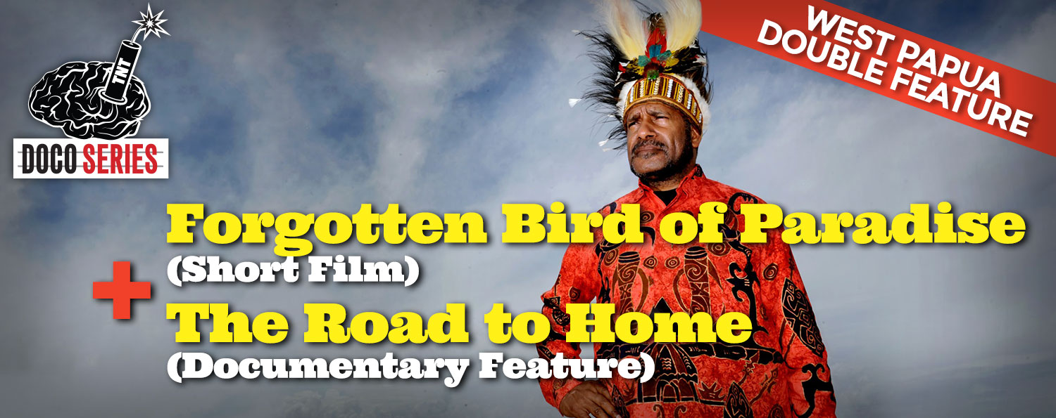 West Papua Double Feature: Forgotten Bird of Paradise + The Road to Home