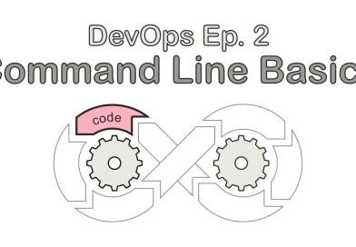 DevOps Ep. 2: Command Line Basics