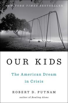 Robert Putnam, _Our Kids_