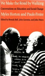 We Make the Road by Walking Conversations on Education and Social Change Search the full text of this book Search Myles Horton and Paulo Freire, edited by Brenda Bell, John Gaventa and John Peters