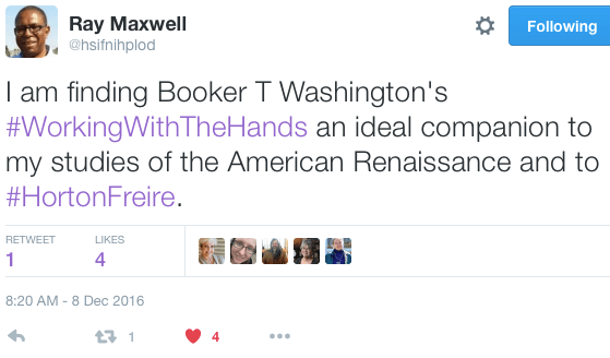 "Ray Maxwell on Twitter: ""I am finding Booker T Washington's #WorkingWithTheHands an ideal companion to my studies of the American Renaissance and to #HortonFreire."""