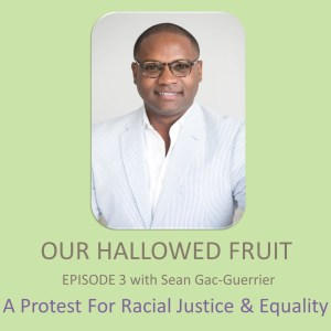 Protesting For Racial Justice & Equality – Ep. 3
