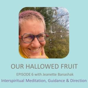 Interspiritual Meditation, Guidance, and Direction – Ep. 6