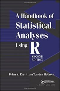 A Handbook of Statistical Analyses Using R – Everitt and Hothorn (2006)