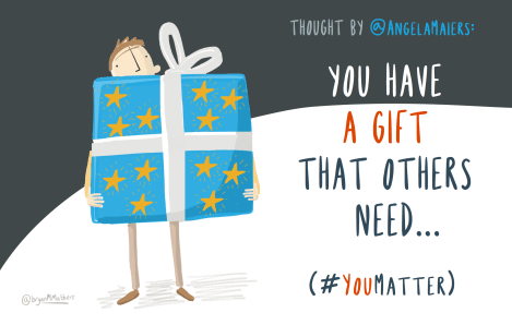 you have a gift...