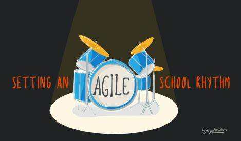 Setting an Agile School Rhythm