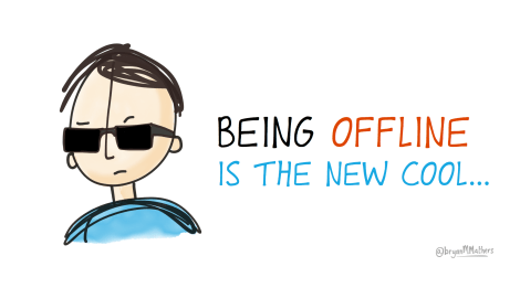 being offline is the new cool