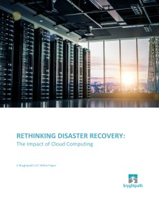 Bryghtpath-Rethinking-Disaster-Recovery-Whitepaper-2016-COVER Rethinking DR White Paper Cover