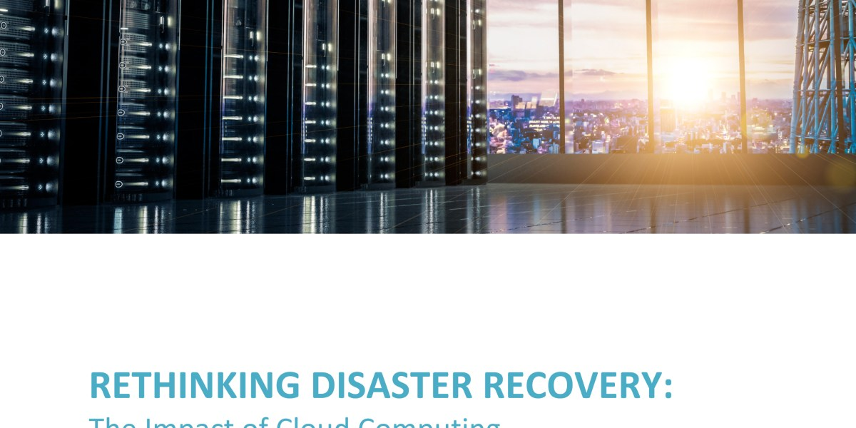 White Paper Release – Rethinking Disaster Recovery: The Impact of Cloud Computing