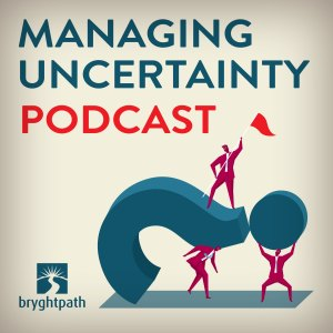 Managing-Uncertainty-Podcast-Logo Managing Uncertainty Podcast - Episode #73: When you need a friend, it's too late to make one