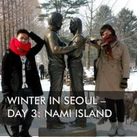 Winter in Seoul – Day 3: Nami Island