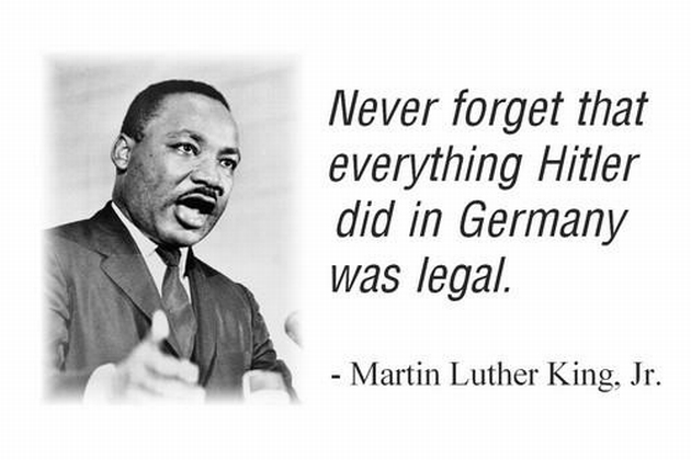 never-forget-that-everything-hitler-did-in-germany-was-legal-dr-martin-luther-king-jr