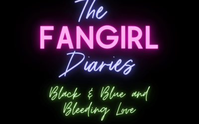 Video: The Fangirl Diaries: Episode 4 – Black & Blue and Bleeding Love