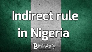 why Indirect Rule was adopted in Nigeria