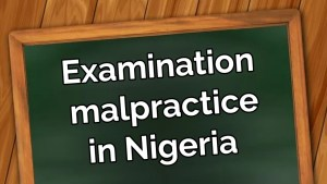 causes and effects of examination malpractice in Nigeria bscholarly.com