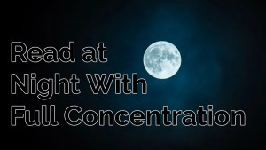 How to Read at night without sleeping and full concentration