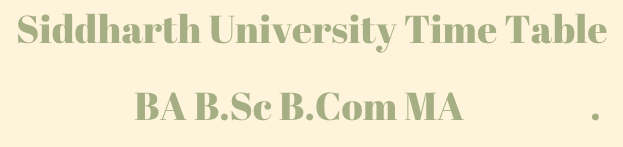 Siddharth University Time Table 2021