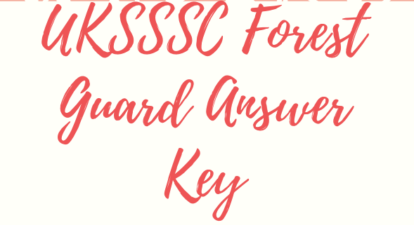 UKSSSC Forest Guard Answer key 2020