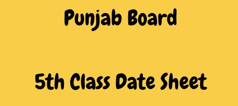 Punjab Board 5th Time Table 2022