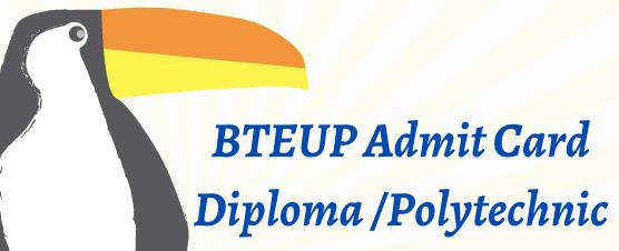 BTEUP Admit Card 2021