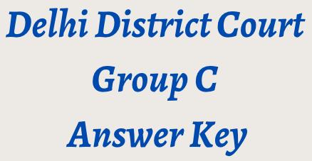 दिल्ली जिला न्यायालय ग्रुप सी उत्तर कुंजी 2021