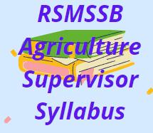 RSMSSB Agriculture Supervisor Syllabus 2021