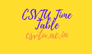 CSVTU Time Table 2021