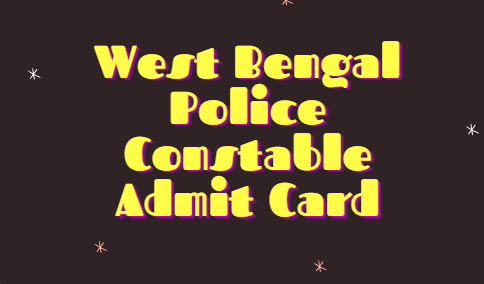 West Bengal Police Constable Admit Card 2021