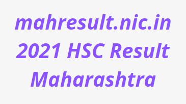 mahresult.nic.in 2021 HSC Result