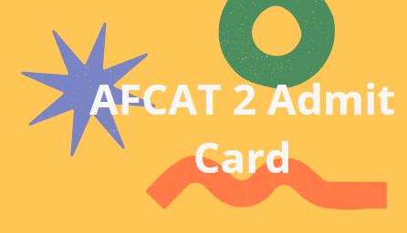AFCAT 2 2021 Admit Card
