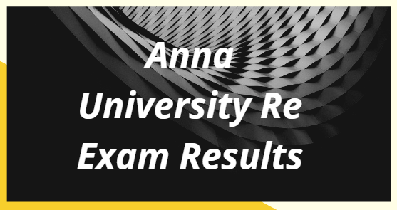 Anna University Re Exam Results 2021
