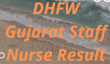 DHFW Gujarat Staff Nurse Result 2021
