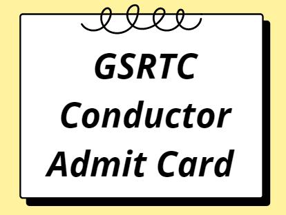GSRTC Conductor Admit Card 2021