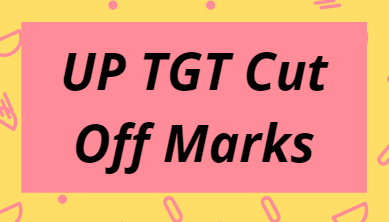 UP TGT Cut Off Marks 2021