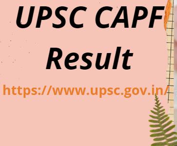 यूपीएससी सीएपीएफ परिणाम 2021