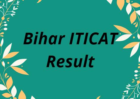 Bihar ITICAT Result 2021