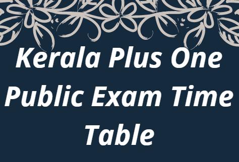Kerala Plus One Public Exam Time Table 2021