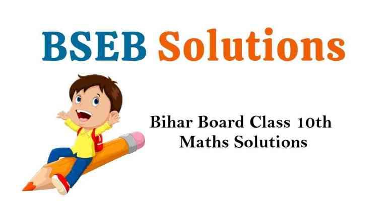 Bihar Board Class 10th Maths Solutions