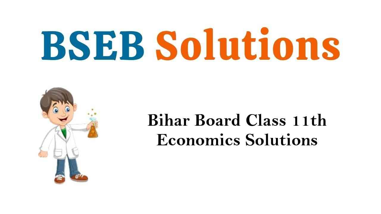 Bihar Board Class 11th Economics Solutions