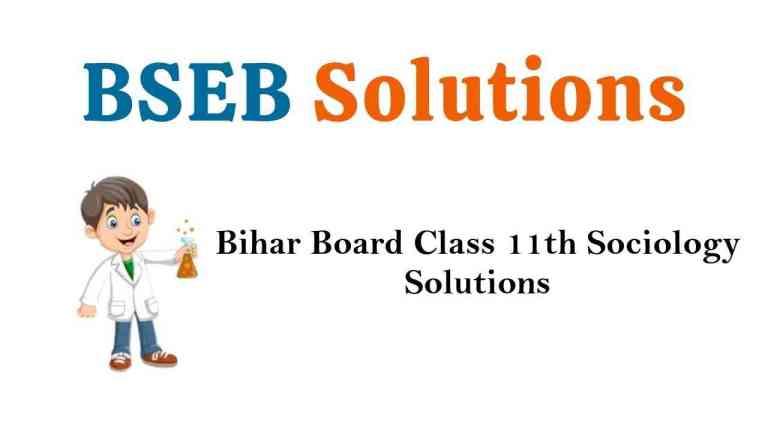 Bihar Board Class 11th Sociology Solutions