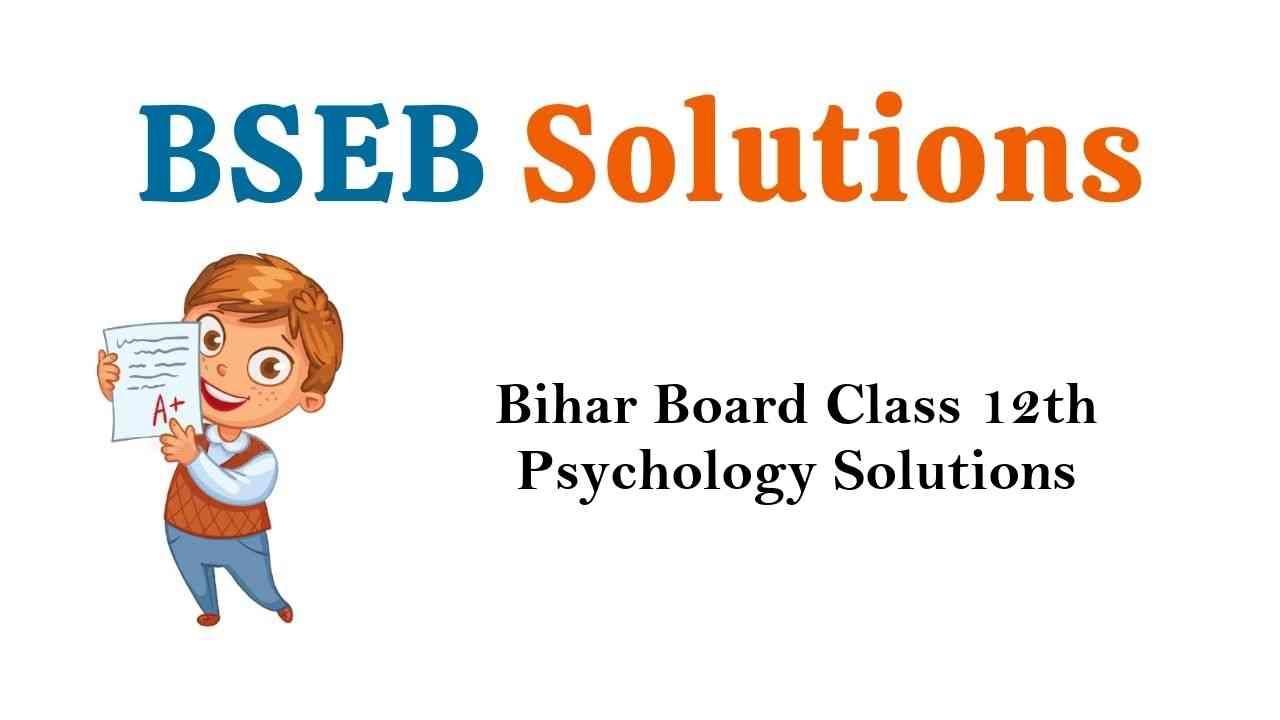 Bihar Board Class 12th Psychology Solutions
