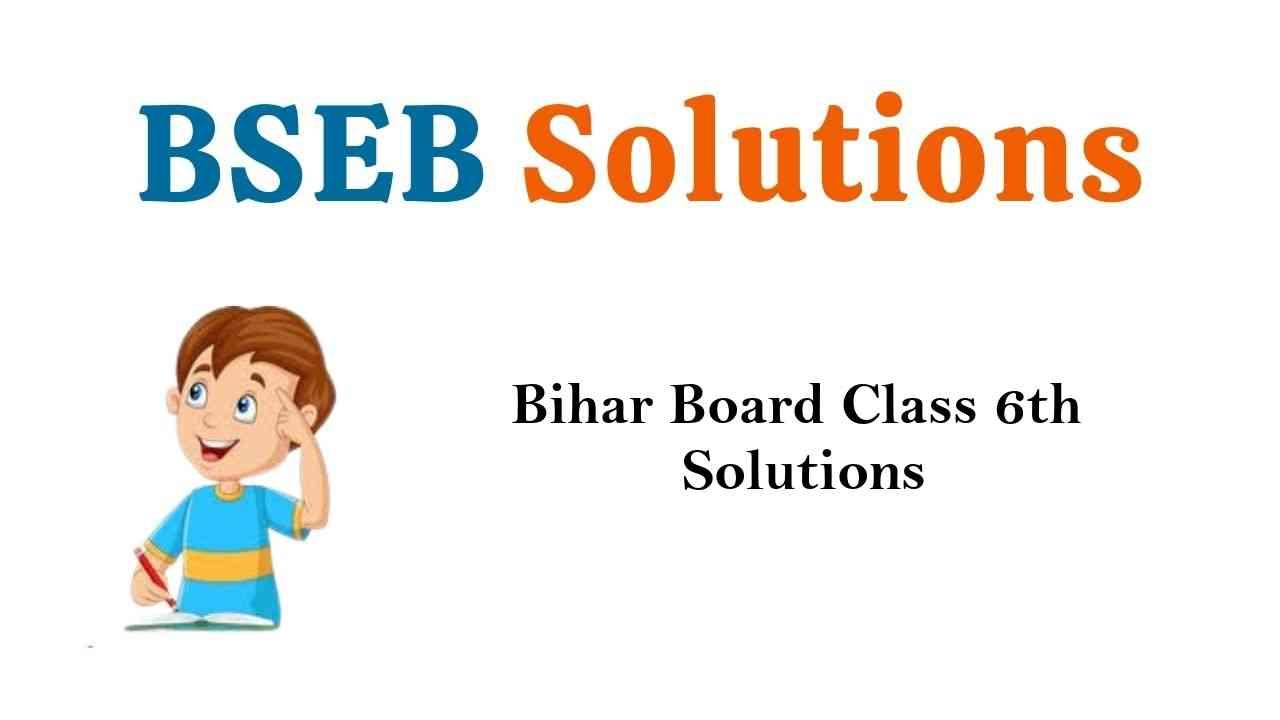 Bihar Board Class 6th Books Solutions