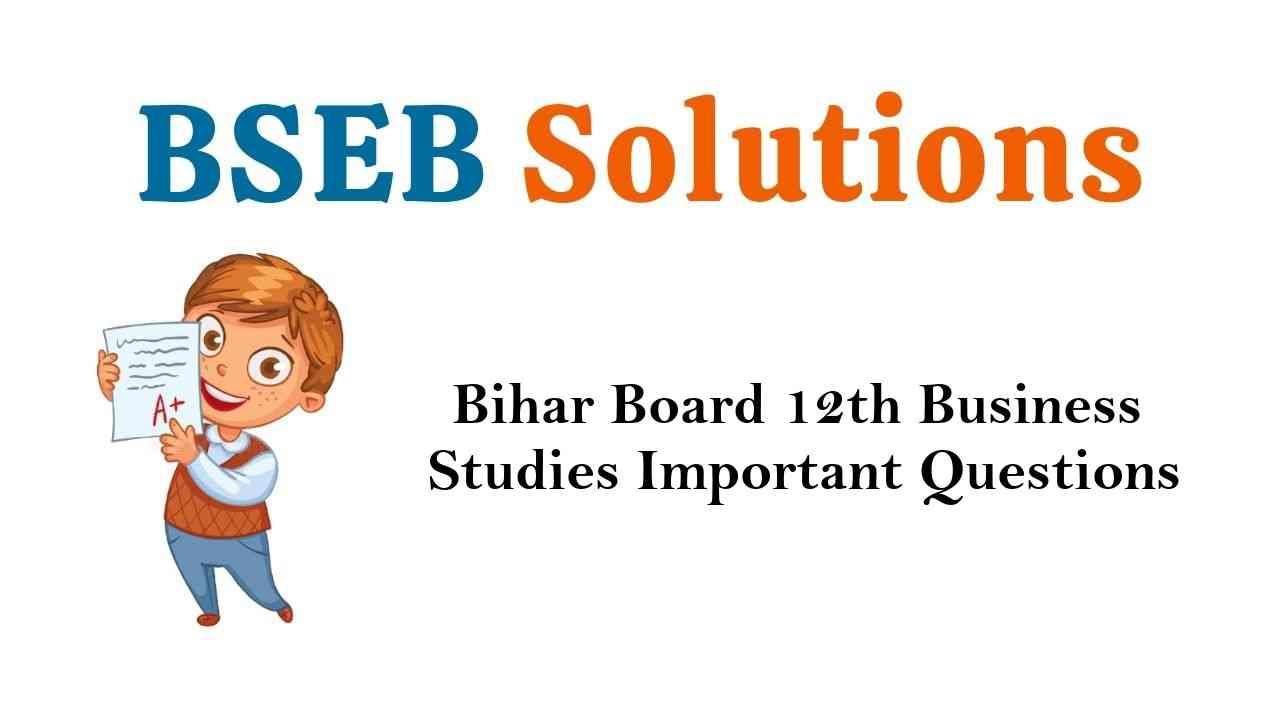 Bihar Board 12th Business Studies Important Questions