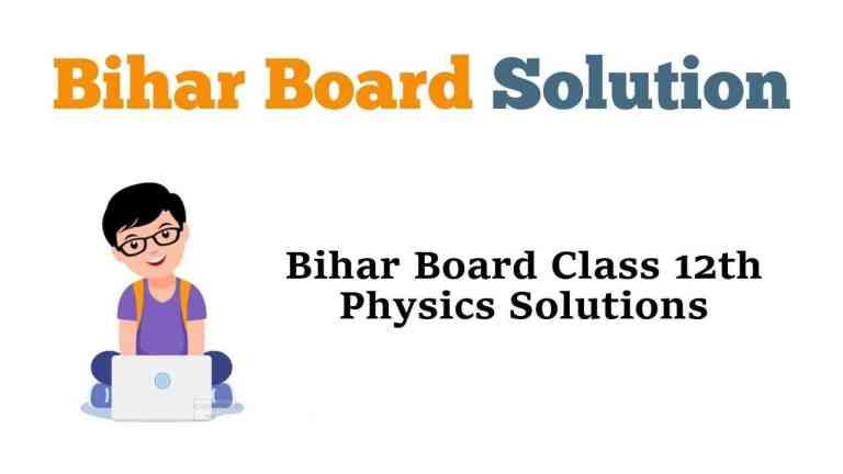 Bihar Board Class 12th Physics Solutions in Hindi & English Medium