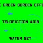 "【No.018】""Water set"" 水のセット/フリー素材/グリーンスクリーン/Free Green Screen Effects"