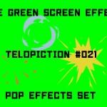 "【No.021】 ""Pop Effects set"" はじけるセット/フリー素材/グリーンスクリーン/Free Green Screen Effects"