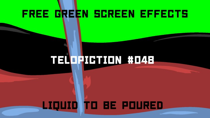 """【No.048】""""Liquid to be poured"""" 注がれる液体/フリー素材/グリーンスクリーン/Free Green Screen Effects"""